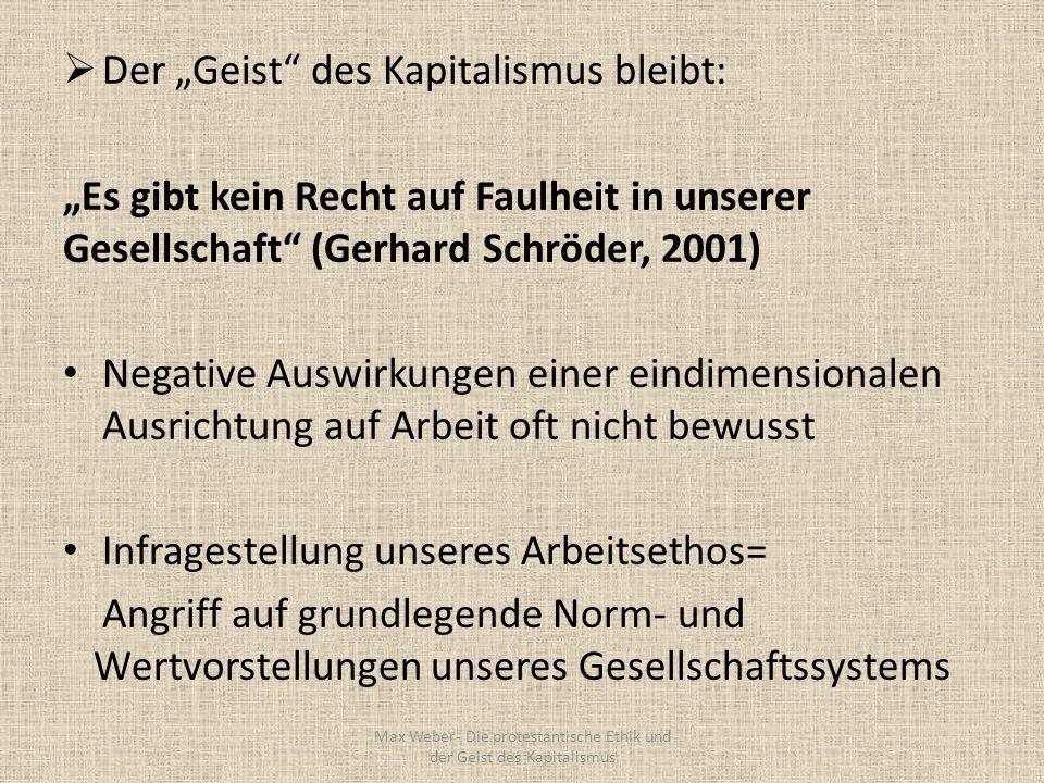 Der Geist des Kapitalismus bleibt: Es gibt kein Recht auf Faulheit in unserer Gesellschaft (Gerhard Schröder, 2001) Negative Auswirkungen einer eindim