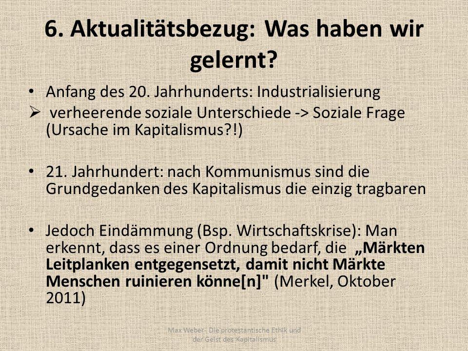 6. Aktualitätsbezug: Was haben wir gelernt? Anfang des 20. Jahrhunderts: Industrialisierung verheerende soziale Unterschiede -> Soziale Frage (Ursache