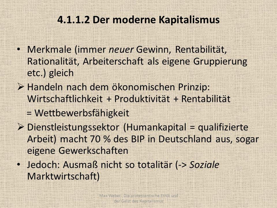 4.1.1.2 Der moderne Kapitalismus Merkmale (immer neuer Gewinn, Rentabilität, Rationalität, Arbeiterschaft als eigene Gruppierung etc.) gleich Handeln