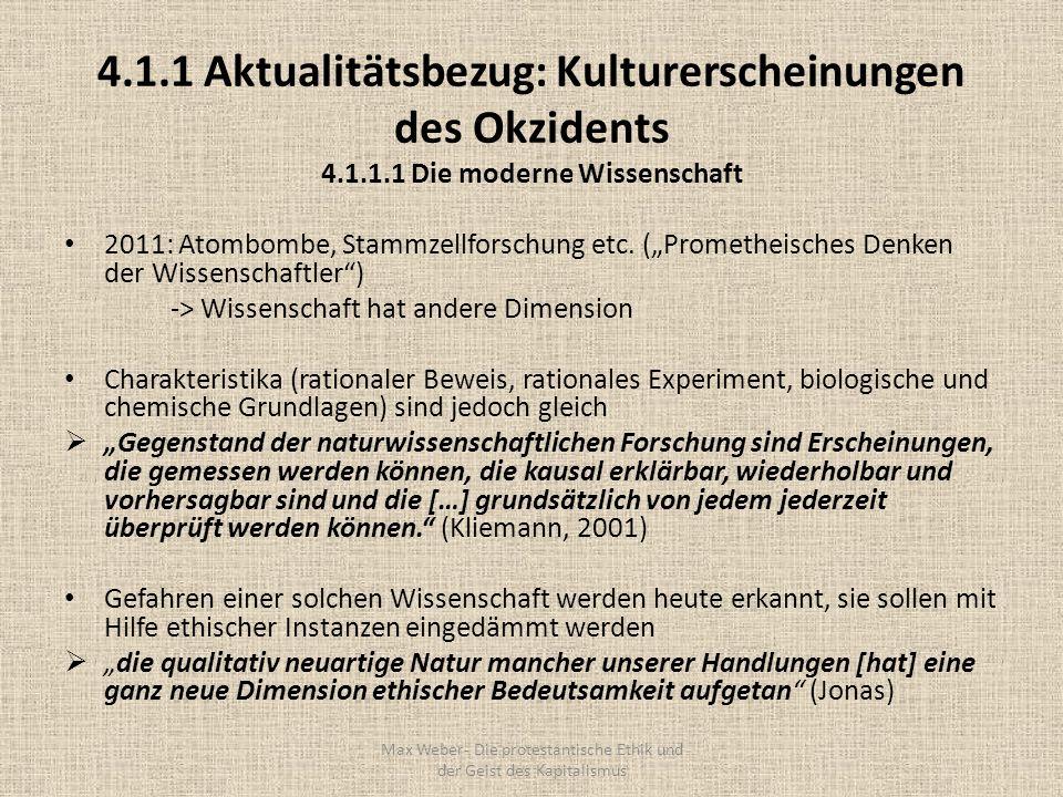 4.1.1Aktualitätsbezug: Kulturerscheinungen des Okzidents 4.1.1.1 Die moderne Wissenschaft 2011: Atombombe, Stammzellforschung etc. (Prometheisches Den