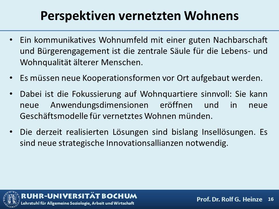 RUHR-UNIVERSITÄT BOCHUM Lehrstuhl für Allgemeine Soziologie, Arbeit und Wirtschaft Perspektiven vernetzten Wohnens Ein kommunikatives Wohnumfeld mit e