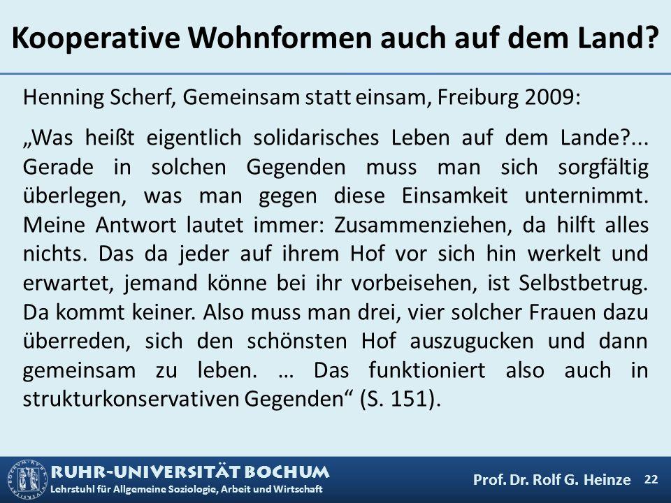 RUHR-UNIVERSITÄT BOCHUM Lehrstuhl für Allgemeine Soziologie, Arbeit und Wirtschaft Kooperative Wohnformen auch auf dem Land? Henning Scherf, Gemeinsam