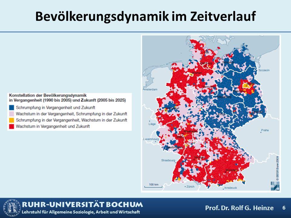 RUHR-UNIVERSITÄT BOCHUM Lehrstuhl für Allgemeine Soziologie, Arbeit und Wirtschaft Bevölkerungsdynamik im Zeitverlauf 6 Prof. Dr. Rolf G. Heinze