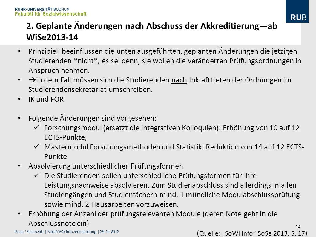 12 2. Geplante Änderungen nach Abschuss der Akkreditierungab WiSe2013-14 Prinzipiell beeinflussen die unten ausgeführten, geplanten Änderungen die jet