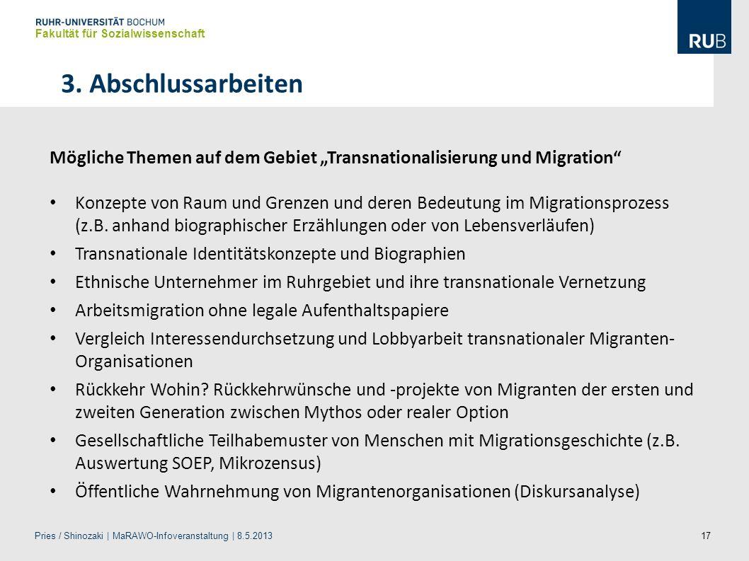 17 Mögliche Themen auf dem Gebiet Transnationalisierung und Migration Konzepte von Raum und Grenzen und deren Bedeutung im Migrationsprozess (z.B. anh