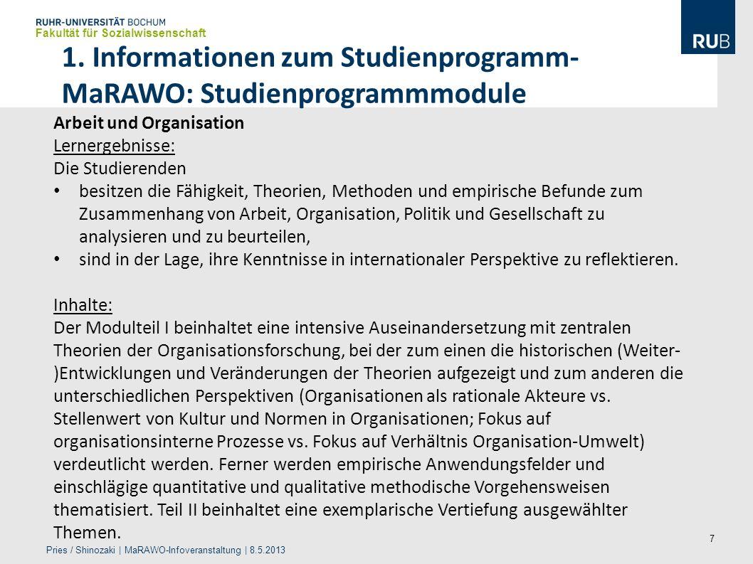 7 1. Informationen zum Studienprogramm- MaRAWO: Studienprogrammmodule Fakultät für Sozialwissenschaft Pries / Shinozaki | MaRAWO-Infoveranstaltung | 8