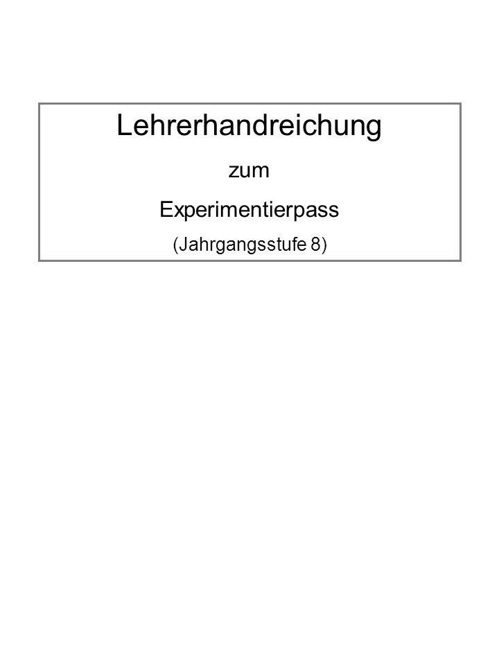 Lehrerhandreichung zum Experimentierpass (Jahrgangsstufe 8)