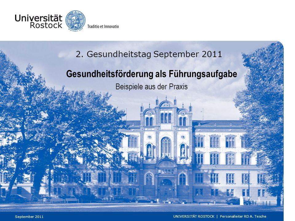2. Gesundheitstag September 2011 September 2011 UNIVERSITÄT ROSTOCK | Personalleiter RD A. Tesche Gesundheitsförderung als Führungsaufgabe Beispiele a
