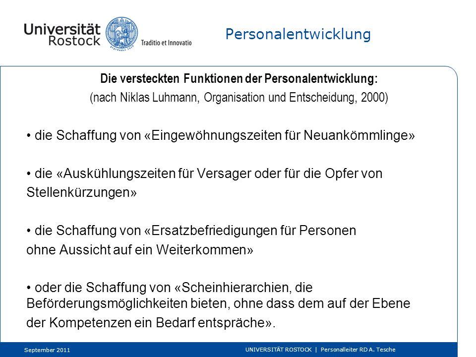 Personalentwicklung Die versteckten Funktionen der Personalentwicklung: (nach Niklas Luhmann, Organisation und Entscheidung, 2000) die Schaffung von «