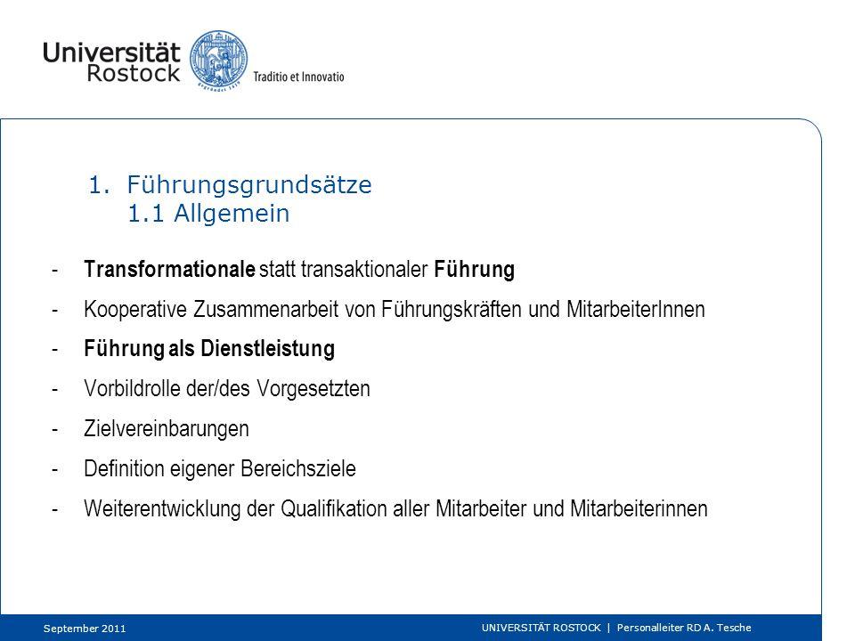 1.Führungsgrundsätze 1.1 Allgemein - Transformationale statt transaktionaler Führung -Kooperative Zusammenarbeit von Führungskräften und MitarbeiterIn
