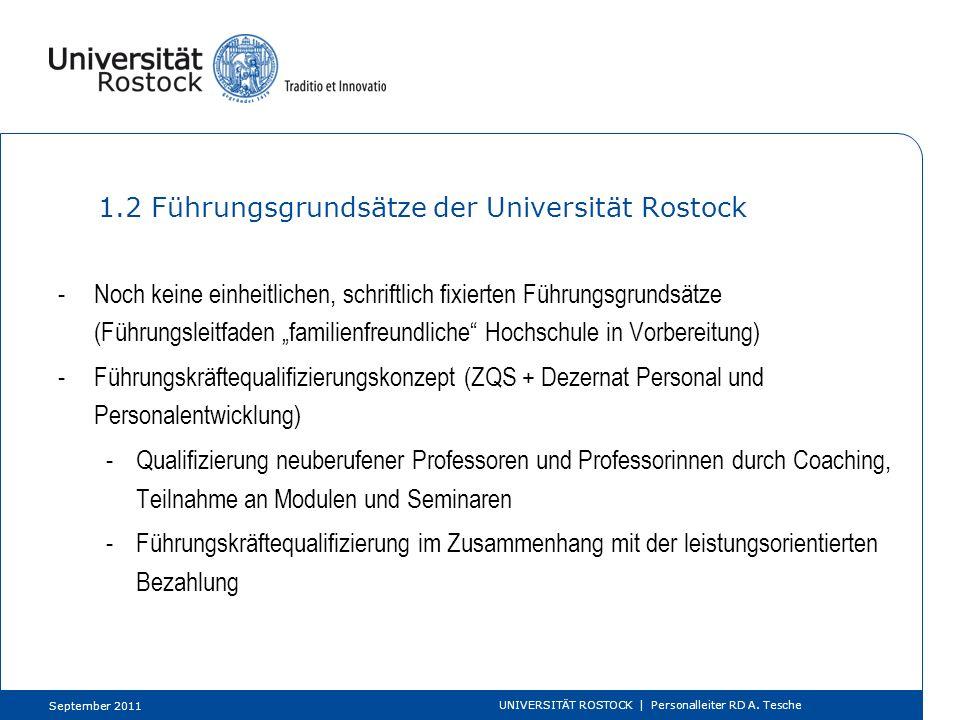1.2 Führungsgrundsätze der Universität Rostock -Noch keine einheitlichen, schriftlich fixierten Führungsgrundsätze (Führungsleitfaden familienfreundli