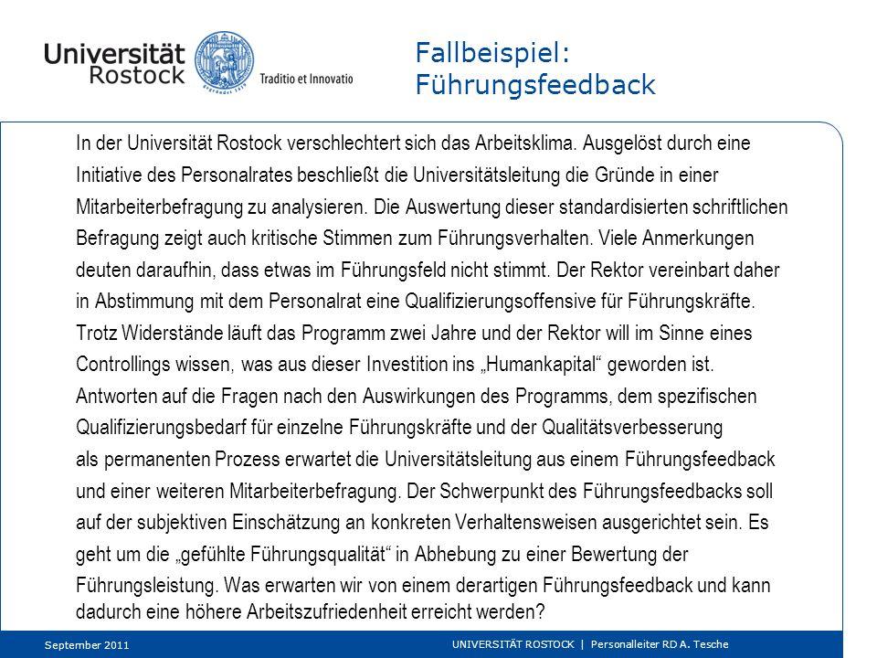 Fallbeispiel: Führungsfeedback In der Universität Rostock verschlechtert sich das Arbeitsklima. Ausgelöst durch eine Initiative des Personalrates besc