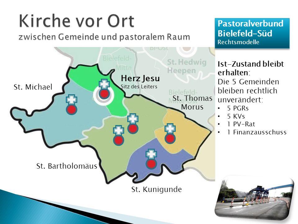 Pastoralverbund Bielefeld-Süd Rechtsmodelle Pastoralverbund Bielefeld-Süd Rechtsmodelle Ist-Zustand bleibt erhalten: Die 5 Gemeinden bleiben rechtlich unverändert: 5 PGRs 5 KVs 1 PV-Rat 1 Finanzausschuss St.