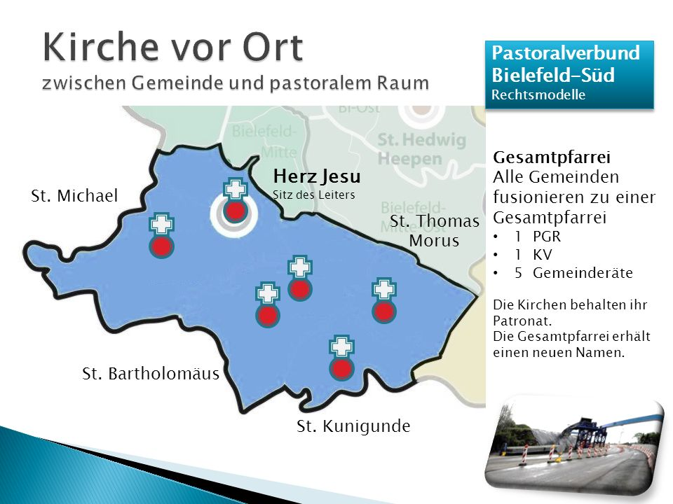 Pastoralverbund Bielefeld-Süd Rechtsmodelle Pastoralverbund Bielefeld-Süd Rechtsmodelle Gesamtpfarrei Alle Gemeinden fusionieren zu einer Gesamtpfarrei 1 PGR 1 KV 5 Gemeinderäte Die Kirchen behalten ihr Patronat.