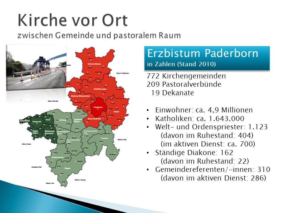 Erzbistum Paderborn in Zahlen (Stand 2010) Erzbistum Paderborn in Zahlen (Stand 2010) 772 Kirchengemeinden 209 Pastoralverbünde 19 Dekanate Einwohner: ca.