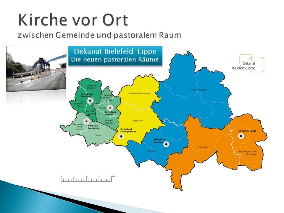 Dekanat Bielefeld-Lippe Die neuen pastoralen Räume Dekanat Bielefeld-Lippe Die neuen pastoralen Räume