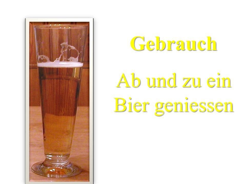 Gebrauch Ab und zu ein Bier geniessen