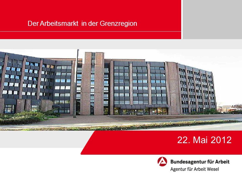 Bildrahmen (Bild in Masterfolie einfügen) 22. Mai 2012 Der Arbeitsmarkt in der Grenzregion