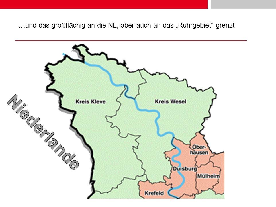 …und das großflächig an die NL, aber auch an das Ruhrgebiet grenzt