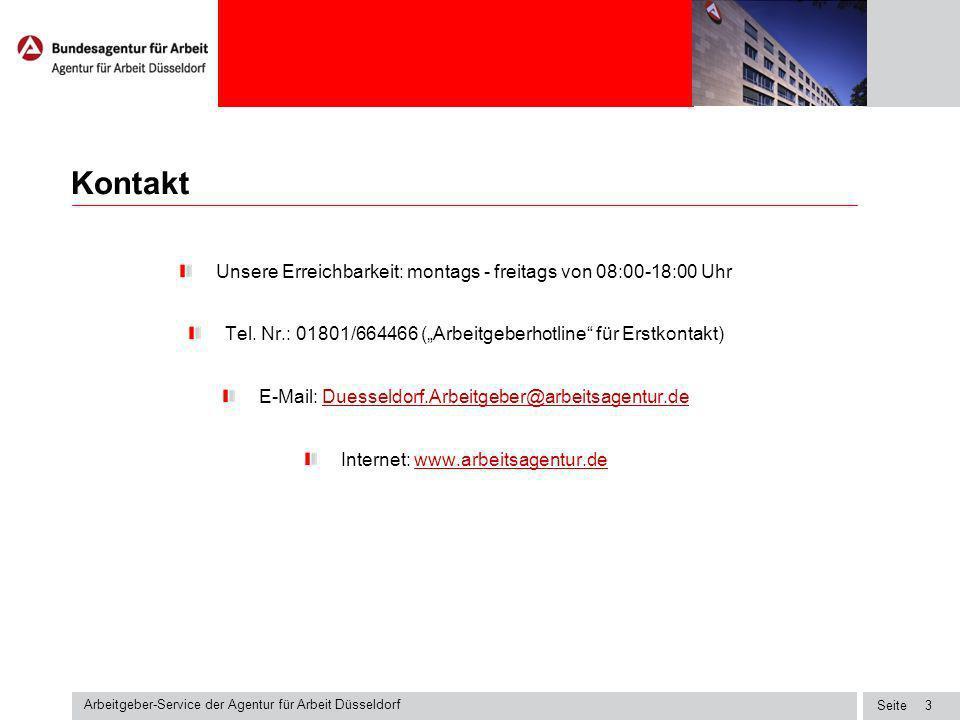 Seite Arbeitgeber-Service der Agentur für Arbeit Düsseldorf 3 Unsere Erreichbarkeit: montags - freitags von 08:00-18:00 Uhr Tel.