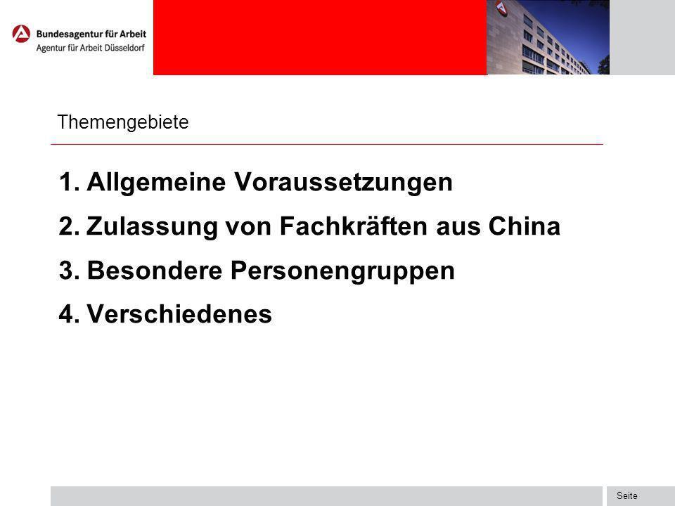 Seite Themengebiete 1.Allgemeine Voraussetzungen 2.Zulassung von Fachkräften aus China 3.Besondere Personengruppen 4.Verschiedenes