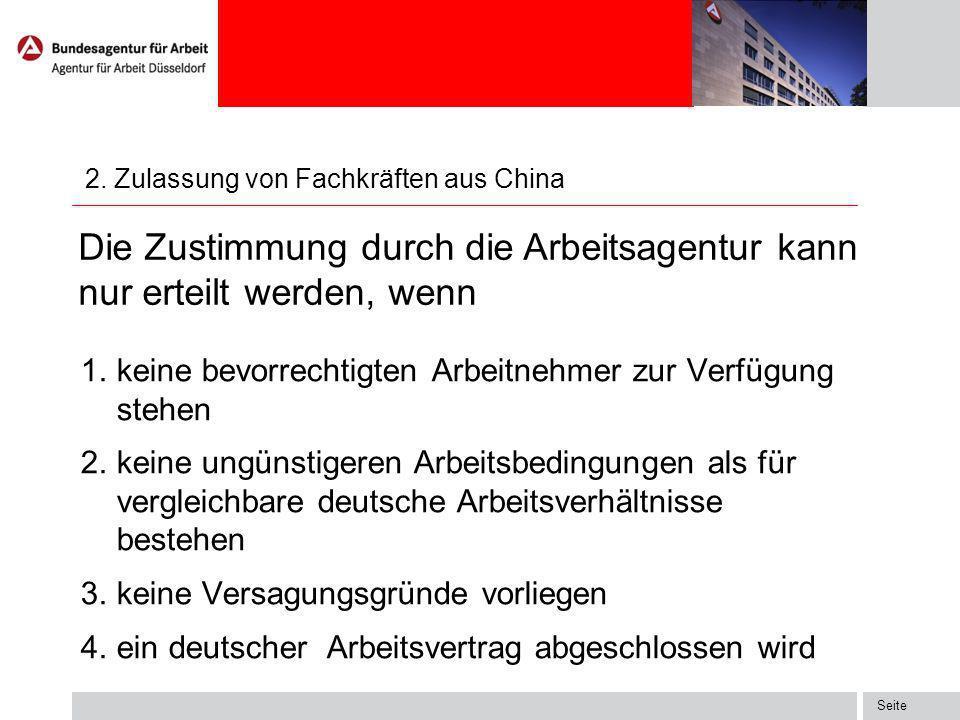 Seite 2. Zulassung von Fachkräften aus China Die Abwicklung des Arbeitsgenehmigungsverfahren erfolgt durch die Ausländerbehörde. Die Ausländerbehörde