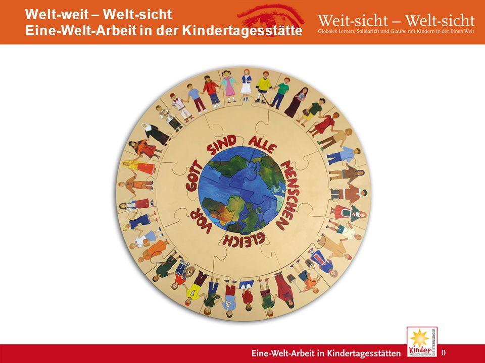 Welt-weit – Welt-sicht Eine-Welt-Arbeit in der Kindertagesstätte 0