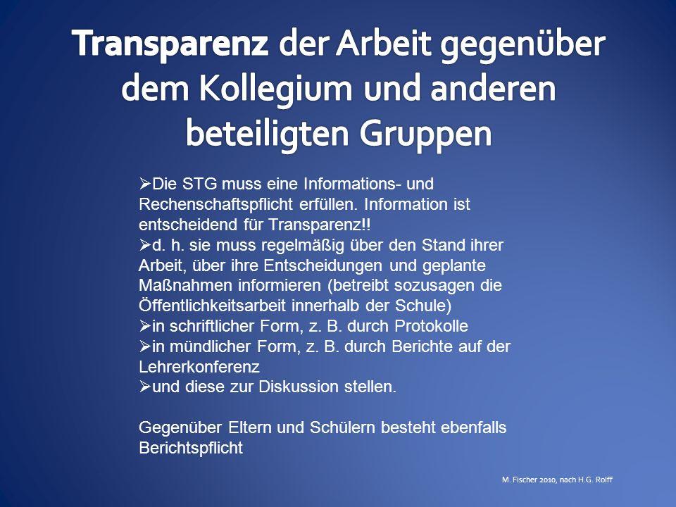 Die STG muss eine Informations- und Rechenschaftspflicht erfüllen. Information ist entscheidend für Transparenz!! d. h. sie muss regelmäßig über den S