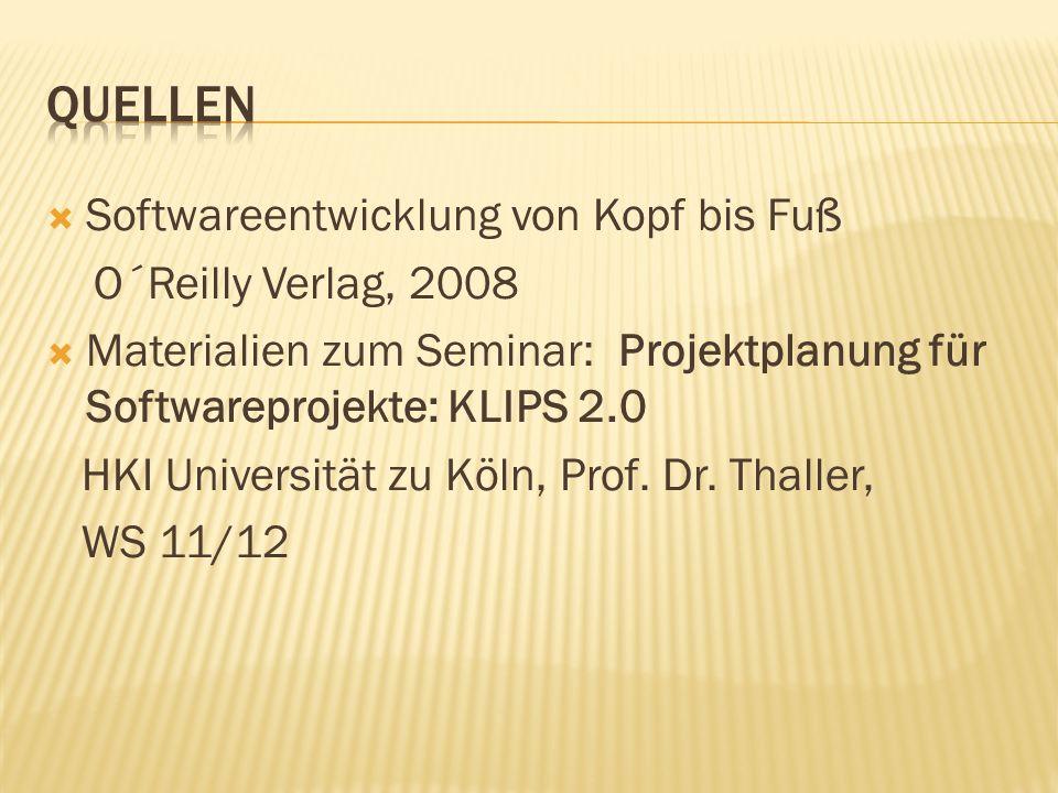 Softwareentwicklung von Kopf bis Fuß O´Reilly Verlag, 2008 Materialien zum Seminar: Projektplanung für Softwareprojekte: KLIPS 2.0 HKI Universität zu