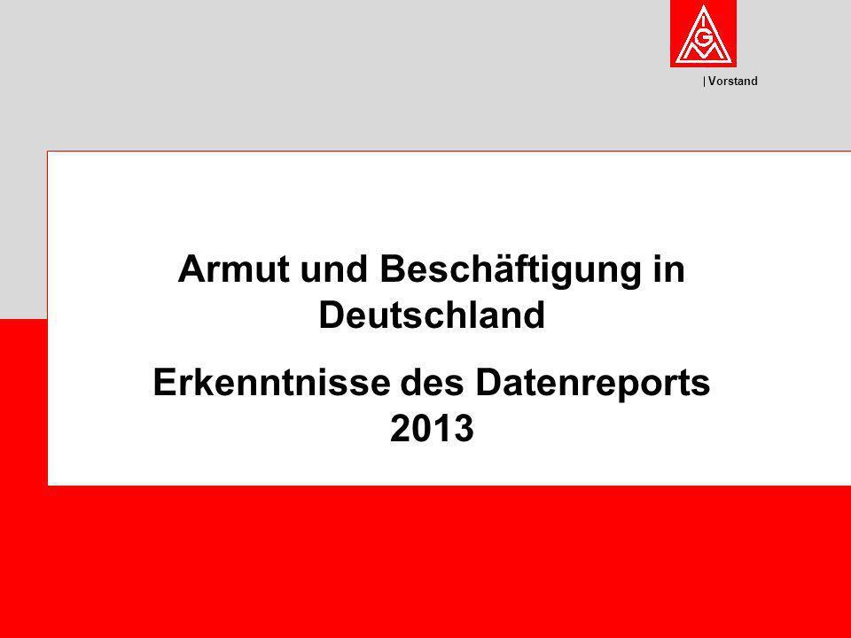 Vorstand Armut und Beschäftigung in Deutschland Erkenntnisse des Datenreports 2013