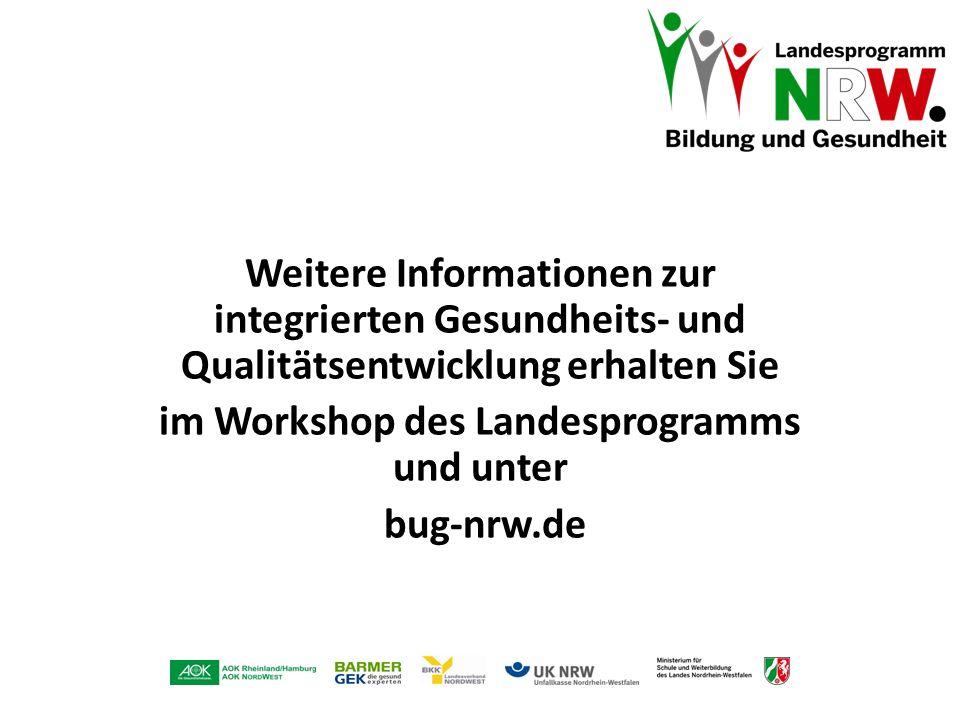 Weitere Informationen zur integrierten Gesundheits- und Qualitätsentwicklung erhalten Sie im Workshop des Landesprogramms und unter bug-nrw.de