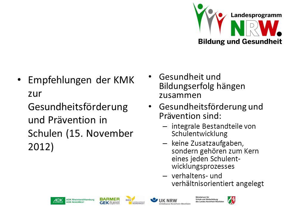 Empfehlungen der KMK zur Gesundheitsförderung und Prävention in Schulen (15. November 2012) Gesundheit und Bildungserfolg hängen zusammen Gesundheitsf
