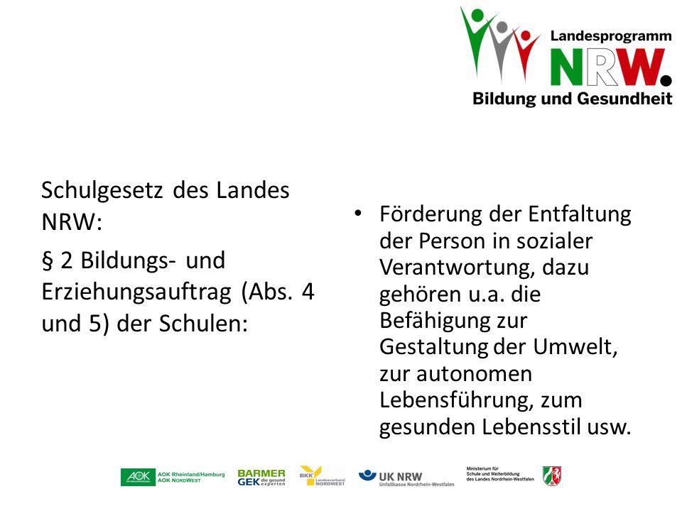 Schulgesetz des Landes NRW: § 2 Bildungs- und Erziehungsauftrag (Abs. 4 und 5) der Schulen: Förderung der Entfaltung der Person in sozialer Verantwort