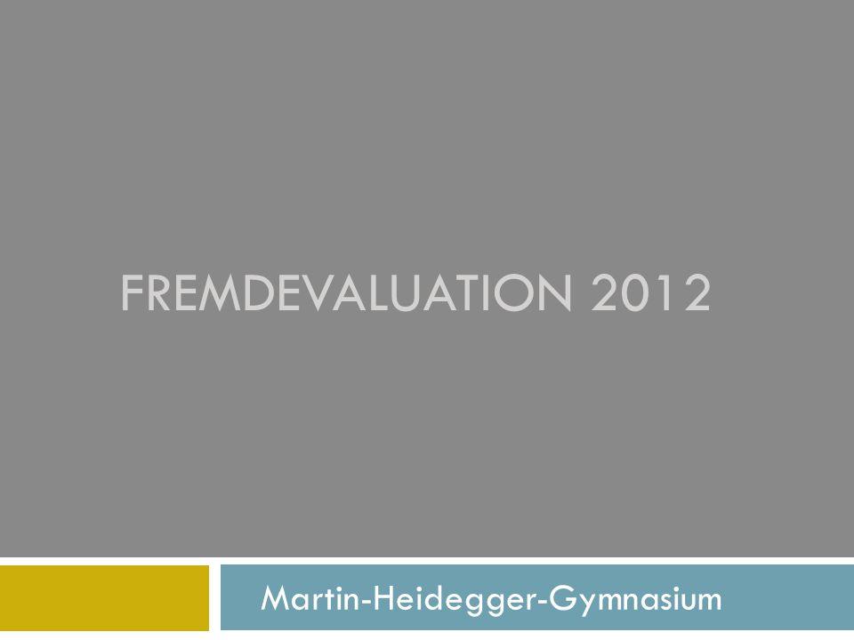 FREMDEVALUATION 2012 Martin-Heidegger-Gymnasium
