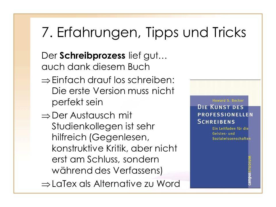 7. Erfahrungen, Tipps und Tricks Der Schreibprozess lief gut… auch dank diesem Buch Einfach drauf los schreiben: Die erste Version muss nicht perfekt