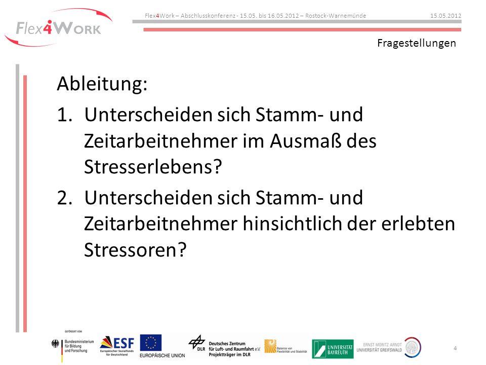 Fragestellung 1 StammZeit Stressor ZeitarbeitStressor Flex4Work – Abschlusskonferenz - 15.05.