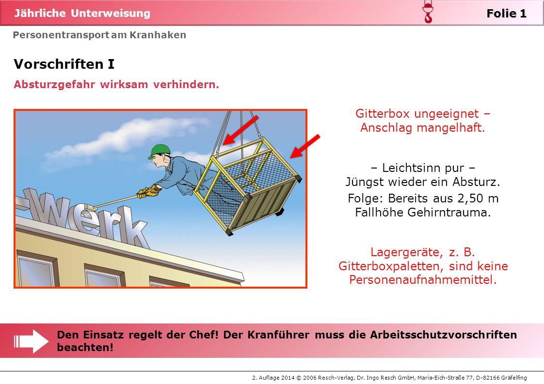 Jährliche Unterweisung 2. Auflage 2014 © 2006 Resch-Verlag, Dr. Ingo Resch GmbH, Maria-Eich-Straße 77, D-82166 Gräfelfing Personentransport am Kranhak