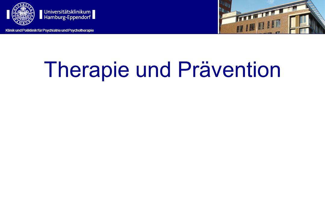 Klinik und Poliklinik für Psychiatrie und Psychotherapie Therapie und Prävention Klinik und Poliklinik für Psychiatrie und Psychotherapie