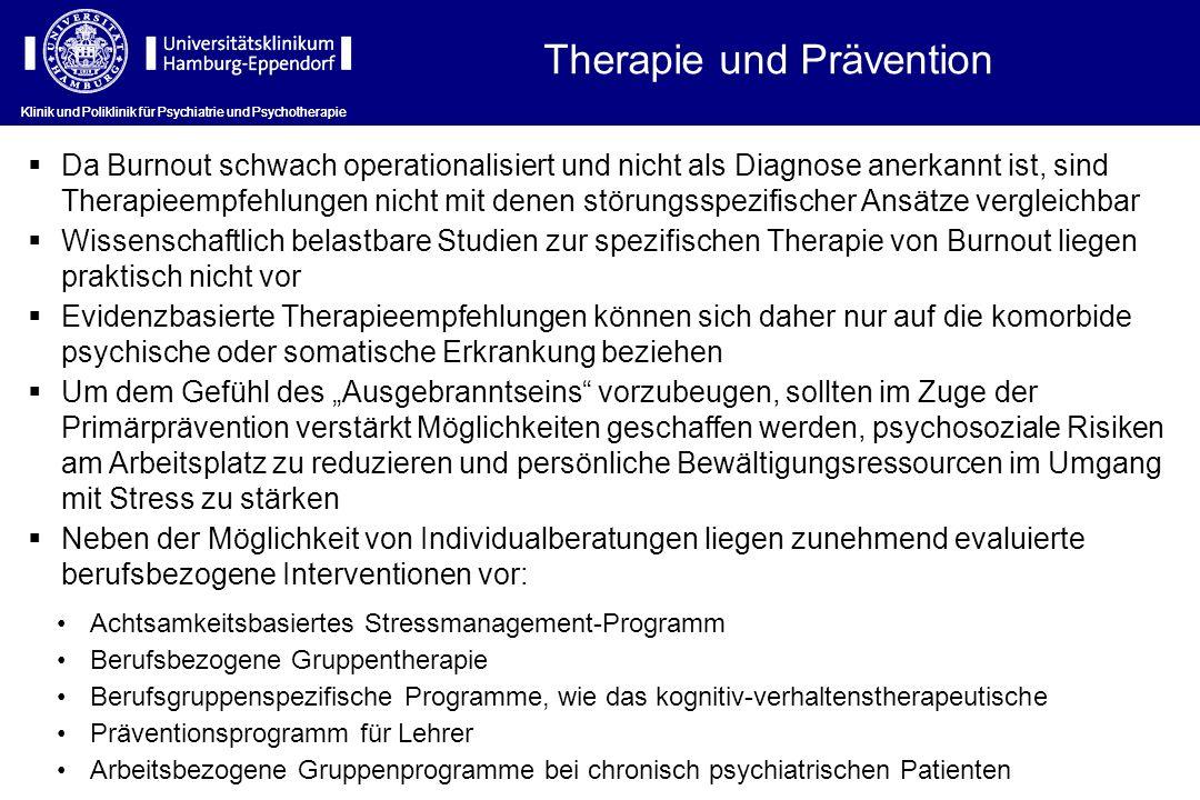 Therapie und Prävention Klinik und Poliklinik für Psychiatrie und Psychotherapie Da Burnout schwach operationalisiert und nicht als Diagnose anerkannt
