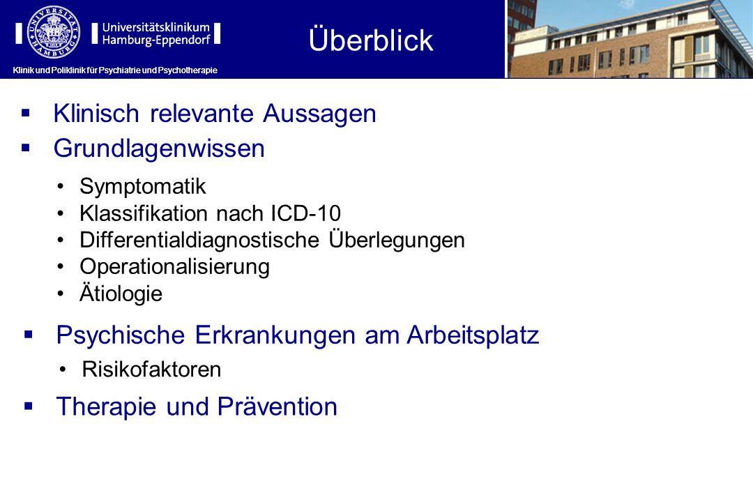 Klinik und Poliklinik für Psychiatrie und Psychotherapie Überblick Klinik und Poliklinik für Psychiatrie und Psychotherapie Klinisch relevante Aussage