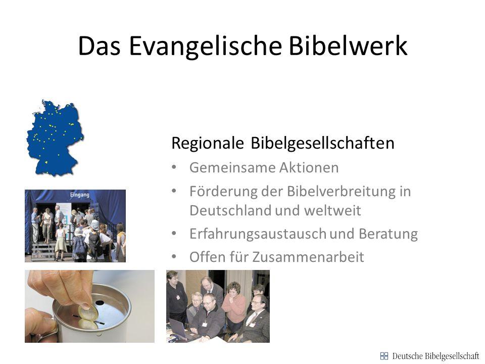 Das Evangelische Bibelwerk Regionale Bibelgesellschaften Gemeinsame Aktionen Förderung der Bibelverbreitung in Deutschland und weltweit Erfahrungsaust