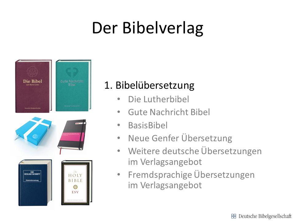 Der Bibelverlag 1. Bibelübersetzung Die Lutherbibel Gute Nachricht Bibel BasisBibel Neue Genfer Übersetzung Weitere deutsche Übersetzungen im Verlagsa