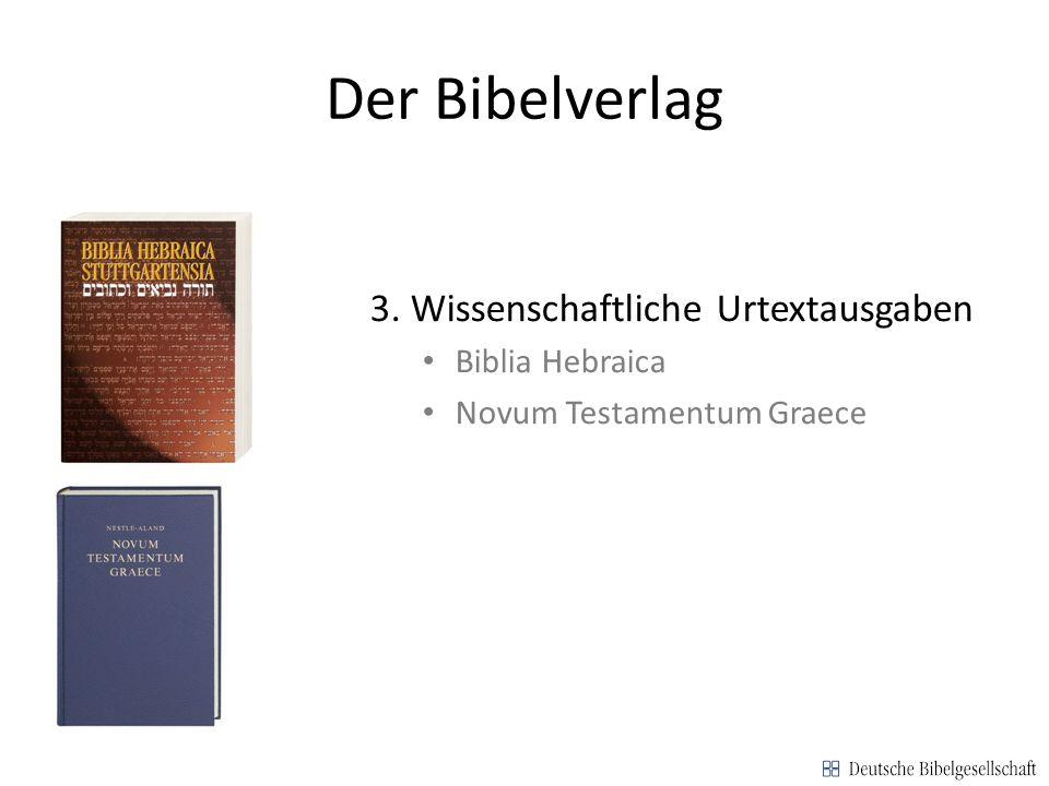 Der Bibelverlag 3. Wissenschaftliche Urtextausgaben Biblia Hebraica Novum Testamentum Graece