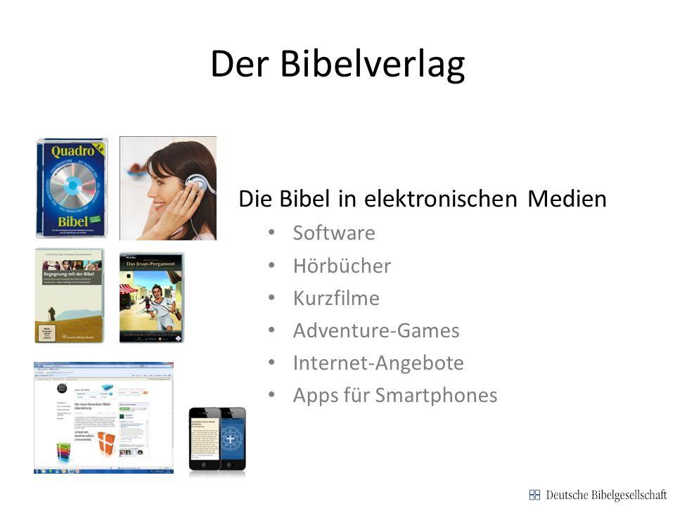 Der Bibelverlag Die Bibel in elektronischen Medien Software Hörbücher Kurzfilme Adventure-Games Internet-Angebote Apps für Smartphones