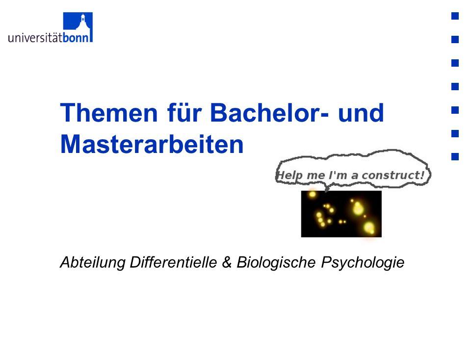 Abteilung Differentielle & Biologische Psychologie Themen für Bachelor- und Masterarbeiten