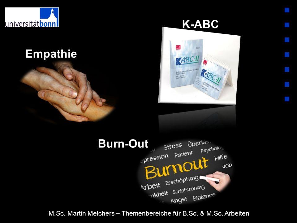 M.Sc. Martin Melchers – Themenbereiche für B.Sc. & M.Sc. Arbeiten Empathie K-ABC Burn-Out