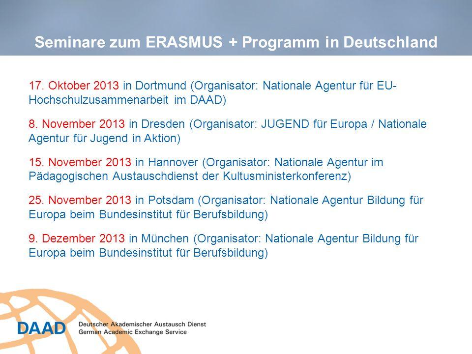 Seminare zum ERASMUS + Programm in Deutschland 17. Oktober 2013 in Dortmund (Organisator: Nationale Agentur für EU- Hochschulzusammenarbeit im DAAD) 8