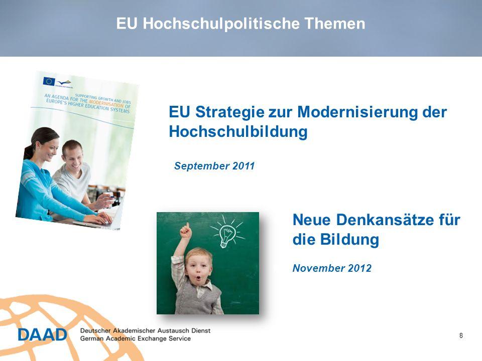 9 Die Bildung öffnen September 2013 EU Hochschulpolitische Themen Europäische Hochschulbildung in der Welt Juli 2013