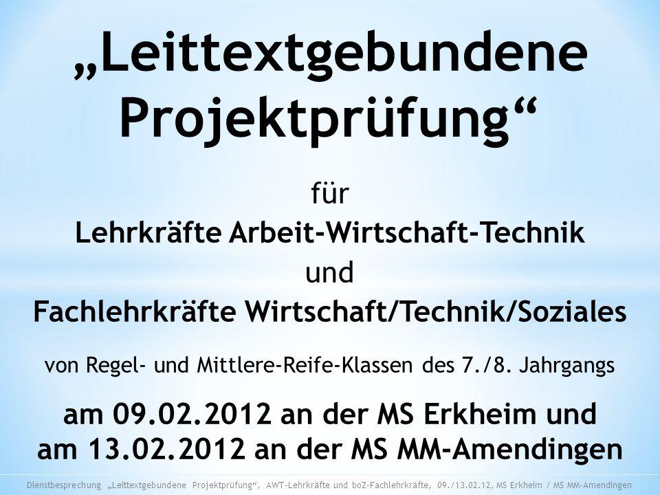 Leittextgebundene Projektprüfung für Lehrkräfte Arbeit-Wirtschaft-Technik und Fachlehrkräfte Wirtschaft/Technik/Soziales von Regel- und Mittlere-Reife