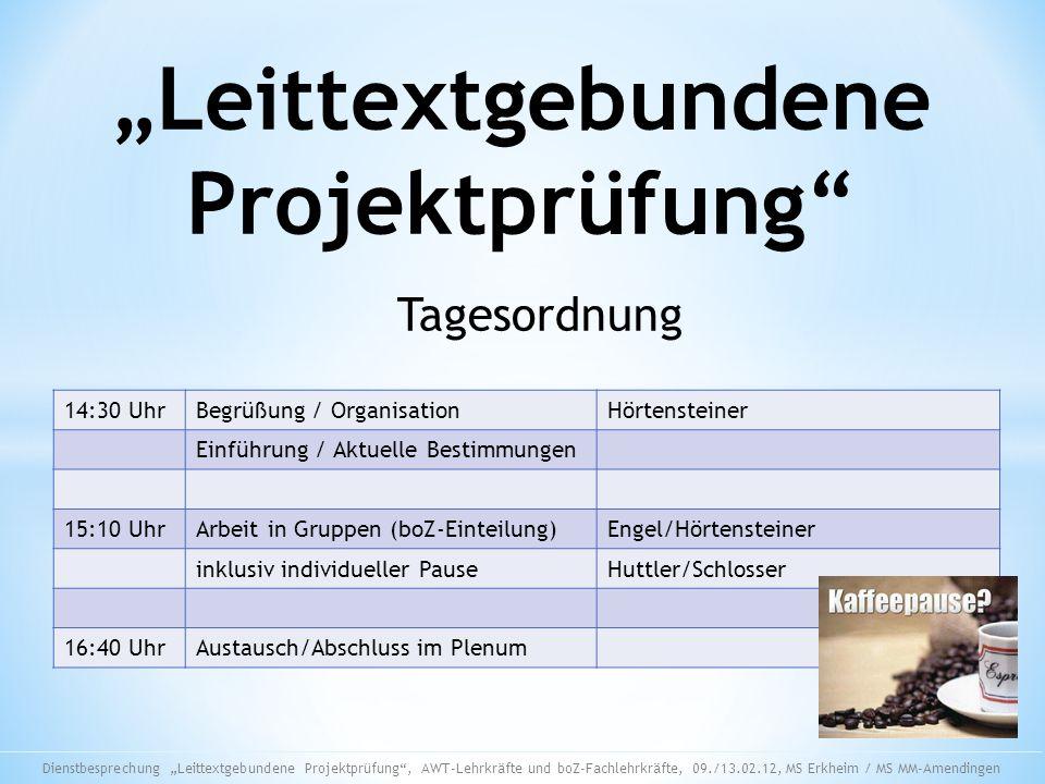 Tagesordnung 14:30 UhrBegrüßung / OrganisationHörtensteiner Einführung / Aktuelle Bestimmungen 15:10 UhrArbeit in Gruppen (boZ-Einteilung)Engel/Hörten